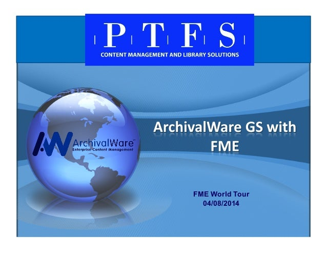 ArchivalWare GS with FME