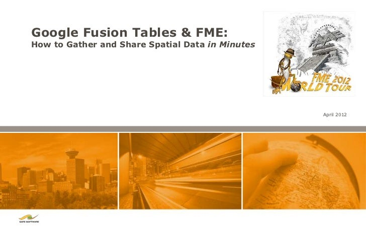 FME Lightning Talk - Google Fusion Tables