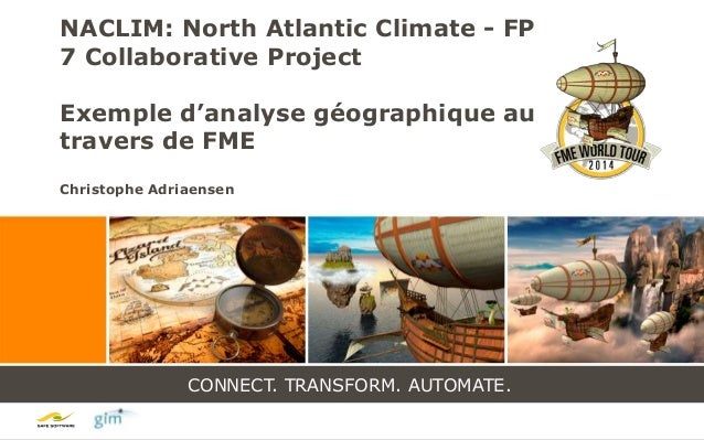 CONNECT. TRANSFORM. AUTOMATE. CONNECT. TRANSFORM. AUTOMATE. NACLIM: North Atlantic Climate - FP 7 Collaborative Project Ex...