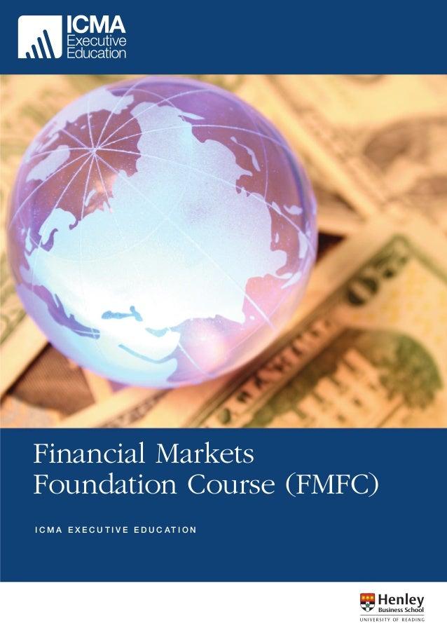 Financial Markets Foundation Course (FMFC) I C M A E X E C U T I V E E D U C AT I O N