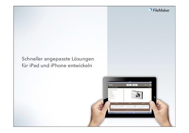 Schneller angepasste Lösungen für iPad und iPhone entwickeln - mit FileMaker Go.