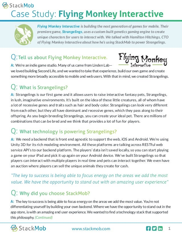    1www.stackmob.comCase Study: Flying Monkey InteractiveQ:A: We're an indie game studio. Many of us came from Linden L...