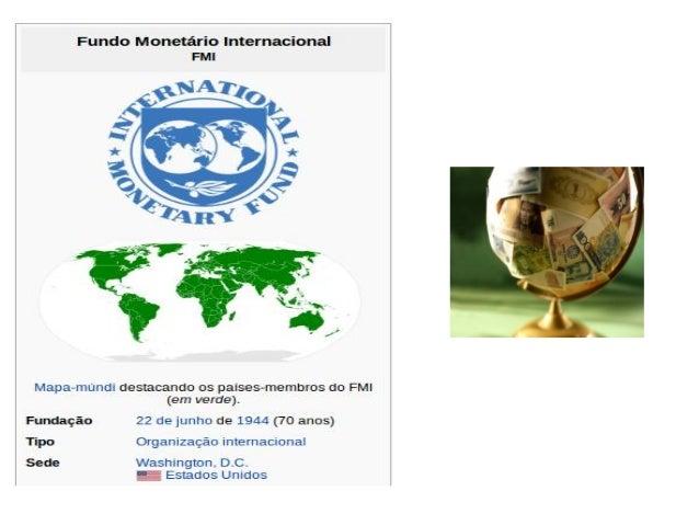 """Objetivos declarados pelo FMI FMI """"trabalha"""" para melhorar as economias dos países, facilitar o comércio internacional, pr..."""