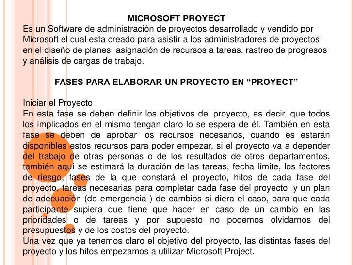 MICROSOFT PROYECT<br />Es un Software de administración de proyectos desarrollado y vendido por Microsoft el cual esta cre...