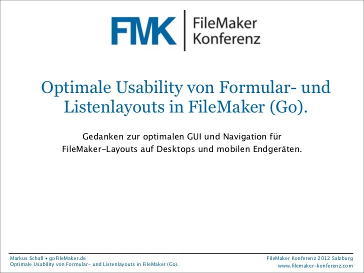 FileMaker Konferenz2010             Optimale Usability von Formular- und               Listenlayouts in FileMaker (Go).   ...