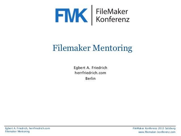 FMK 2013  FM_Mentoring, Friedrich Egbert