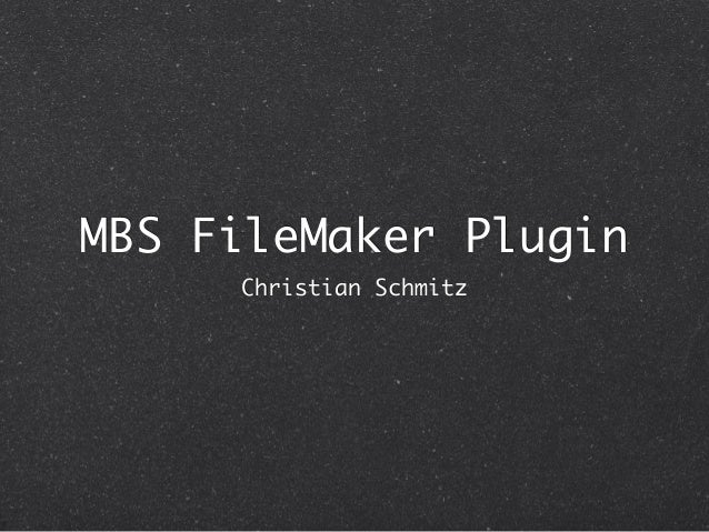 MBS FileMaker Plugin Christian Schmitz