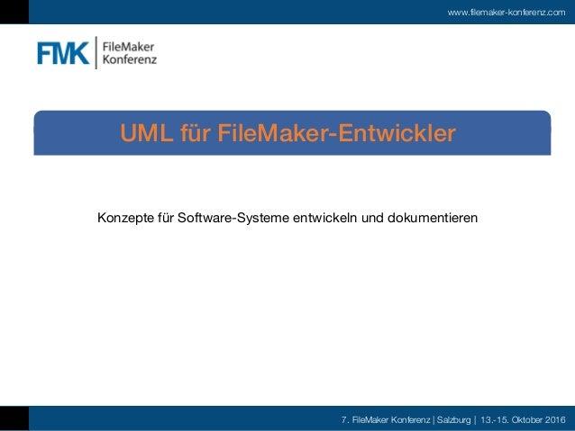 7. FileMaker Konferenz | Salzburg | 13.-15. Oktober 2016 www.filemaker-konferenz.com Konzepte für Software-Systeme entwick...