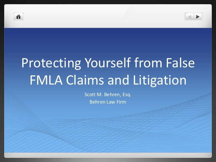 Protecting Yourself from False FMLA Claims and Litigation<br />Scott M. Behren, Esq.<br />Behren Law Firm<br />