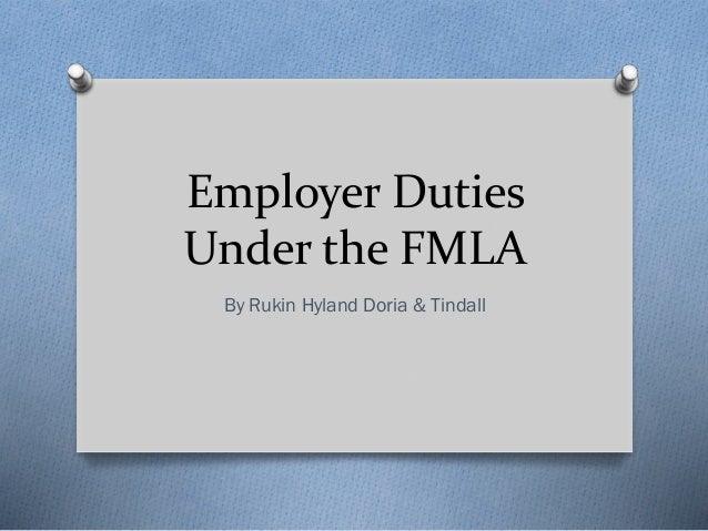 Employer Duties Under the FMLA By Rukin Hyland Doria & Tindall