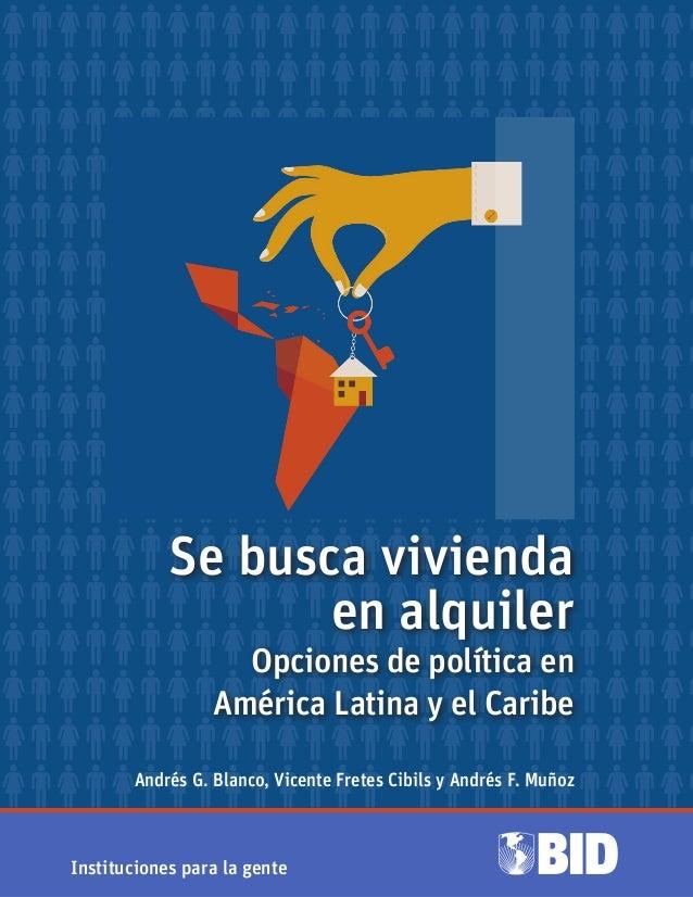 March 2014 Andrés G. Blanco, Vicente Fretes Cibils y Andrés F. Muñoz Se busca vivienda en alquiler Opciones de política en...