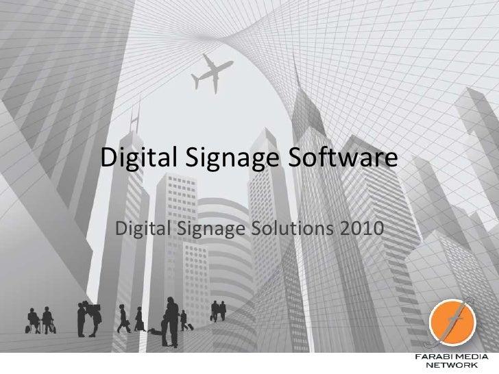 Digital Signage Software<br />Digital Signage Solutions 2010<br />