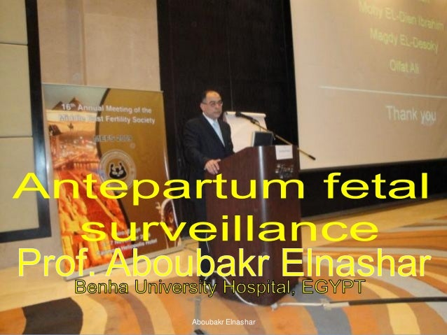 Antepartum Fetal Surveillance: Aboubakr Elnashar