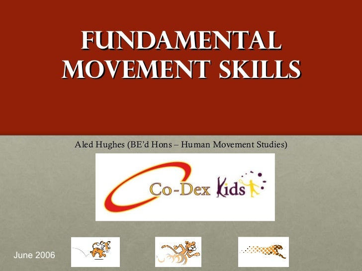 the development of fundamental movement skills These developing fundamental movement skills resources use play and simple  activities to get kids involved in games activities require only.