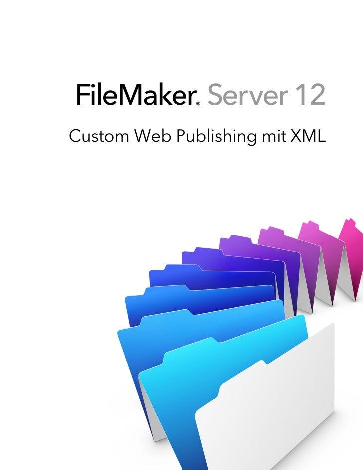 FileMaker Server 12              ®Custom Web Publishing mit XML