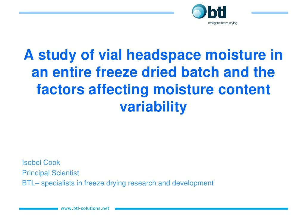 A study of vial headspace moisture in  an entire freeze dried batch and the   factors affecting moisture content          ...