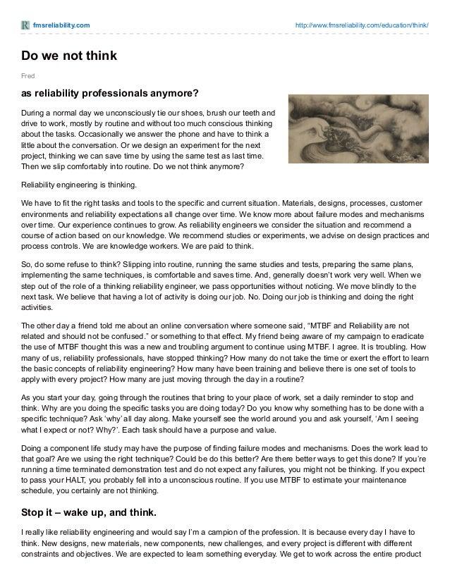 fmsreliability.com http://www.fmsreliability.com/education/think/ Fred Do we not think as reliability professiona