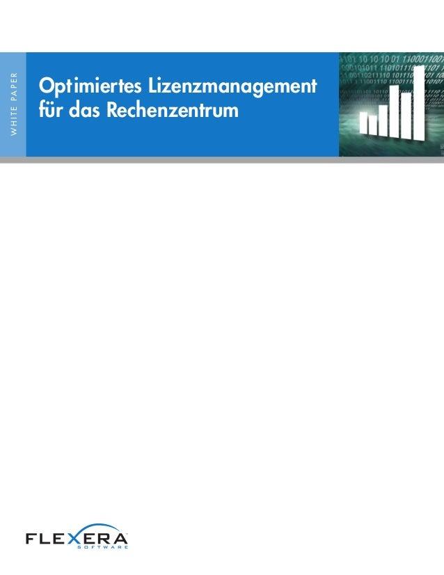 WHITEPAPER Optimiertes Lizenzmanagement für das Rechenzentrum