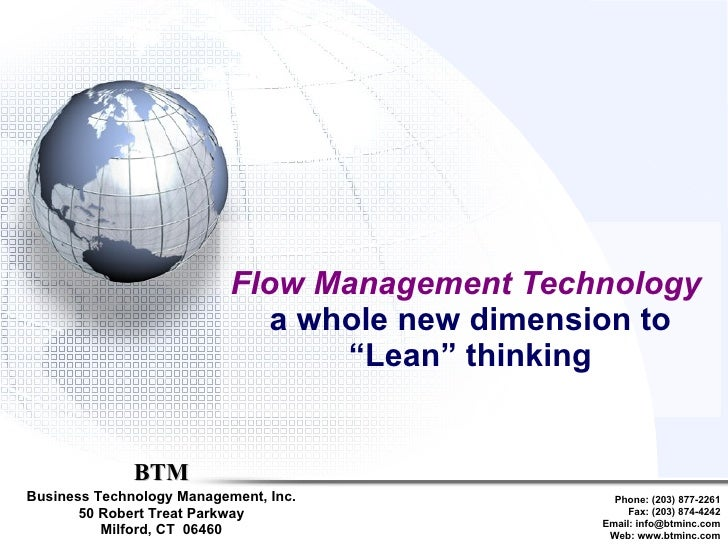 """Flow Management Technology   a whole new dimension to """"Lean"""" thinking BTM Business Technology Management, Inc. 50 Robert T..."""