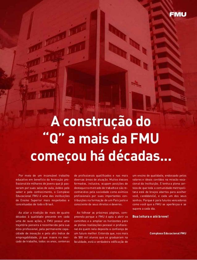 """A construção do             """"Q"""" a mais da FMU           começou há décadas...   Por meio de um incansável trabalho        ..."""
