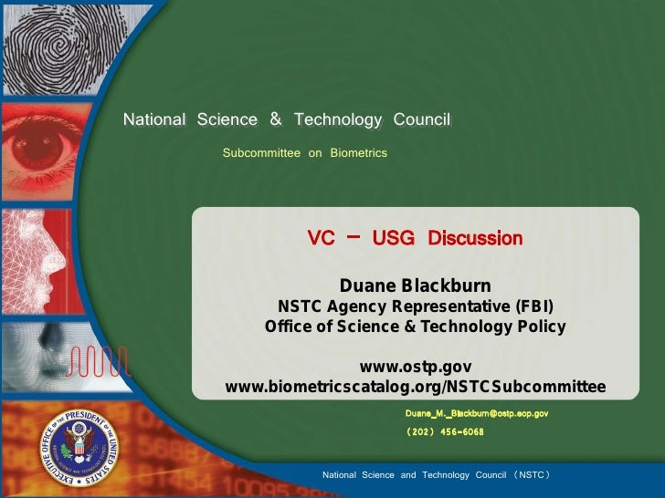 National Science & Technology Council            Subcommittee on Biometrics                            VC – USG Discussion...