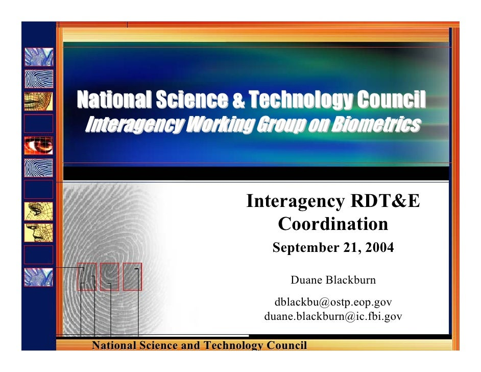 National Science & Technology Council Interagency Working Group on Biometrics                               Interagency RD...