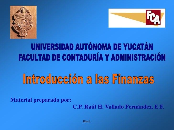 Material preparado por:                           C.P. Raúl H. Vallado Fernández, E.F.                                Rhvf.