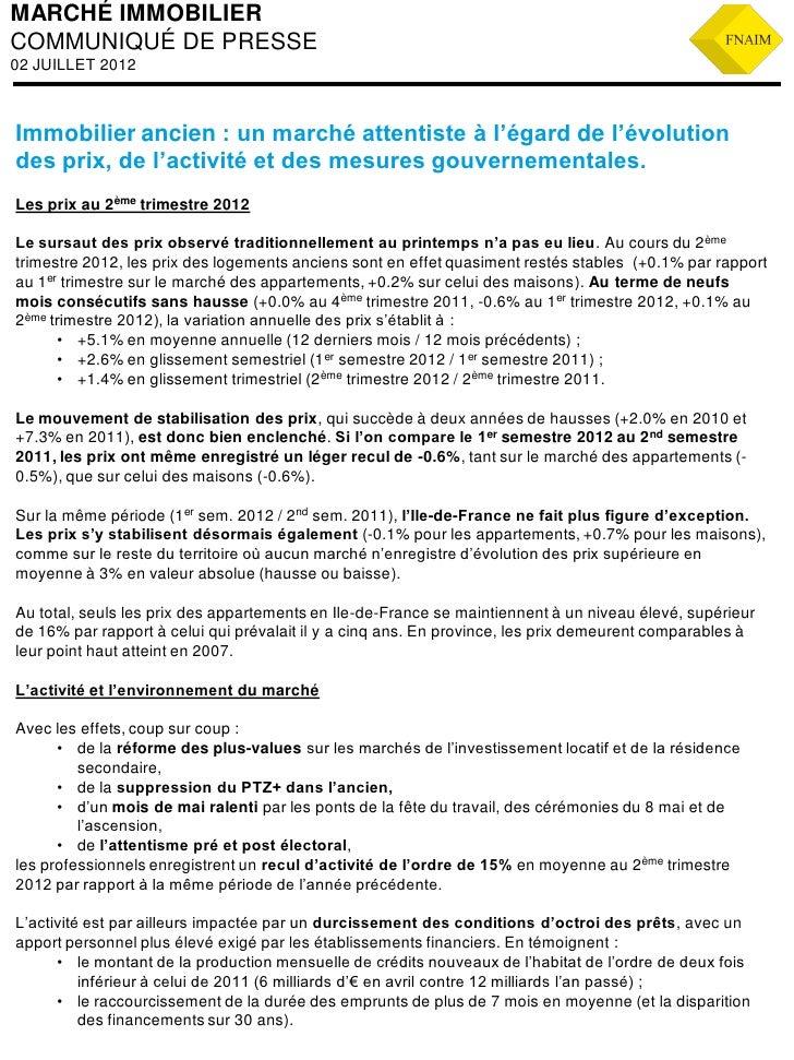 MARCHÉ IMMOBILIERCOMMUNIQUÉ DE PRESSE02 JUILLET 2012Immobilier ancien : un marché attentiste à l'égard de l'évolutiondes p...