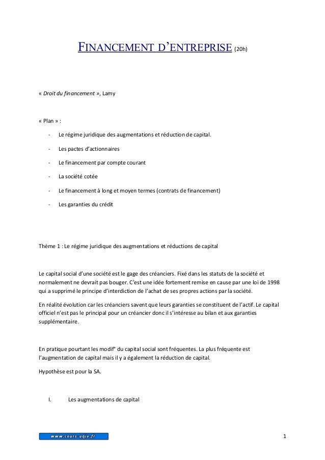 FINANCEMENT D'ENTREPRISE (20h)  « Droit du financement », Lamy  « Plan » :  - Le régime juridique des augmentations et réd...