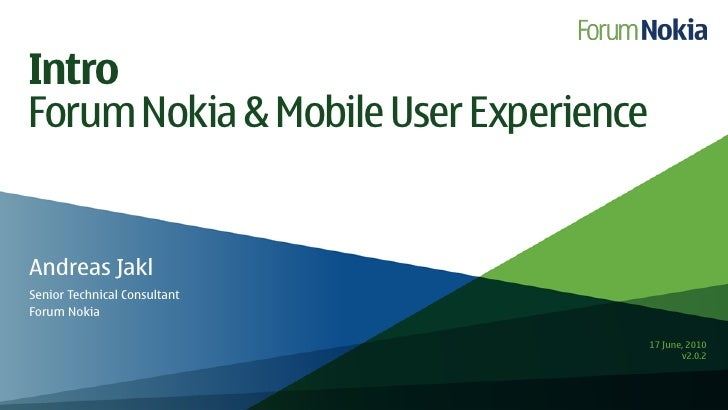 Intro Forum Nokia & Mobile User Experience   Andreas Jakl Senior Technical Consultant Forum Nokia                         ...