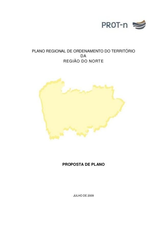 PROPOSTA DE PLANO JULHO DE 2009 PLANO REGIONAL DE ORDENAMENTO DO TERRITÓRIO DA REGIÃO DO NORTE