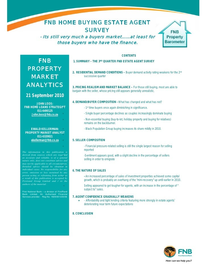 FNB HOME BUYING ESTATE AGENT                                 SURVEY                  - Its still very much a buyers market...