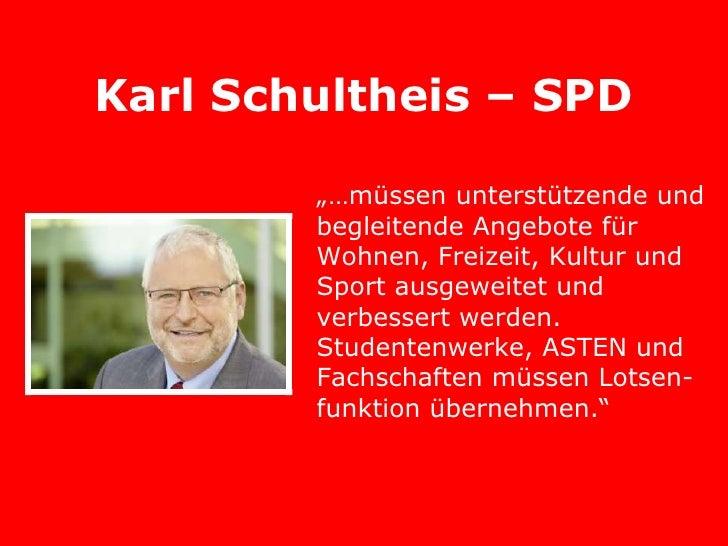"""Karl Schultheis – SPD        """"…müssen unterstützende und        begleitende Angebote für        Wohnen, Freizeit, Kultur u..."""