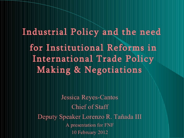 Industrial Policy and the Need  for Institutional Reforms in International Trade Policy Making & Negotiations