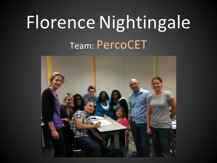 Florence   Nightingale Team:  PercoCET