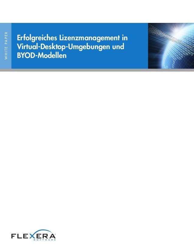 WHITEPAPER Erfolgreiches Lizenzmanagement in Virtual-Desktop-Umgebungen und BYOD-Modellen
