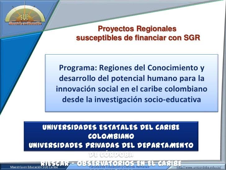 Proyectos Regionales                                         susceptibles de financiar con SGR                            ...