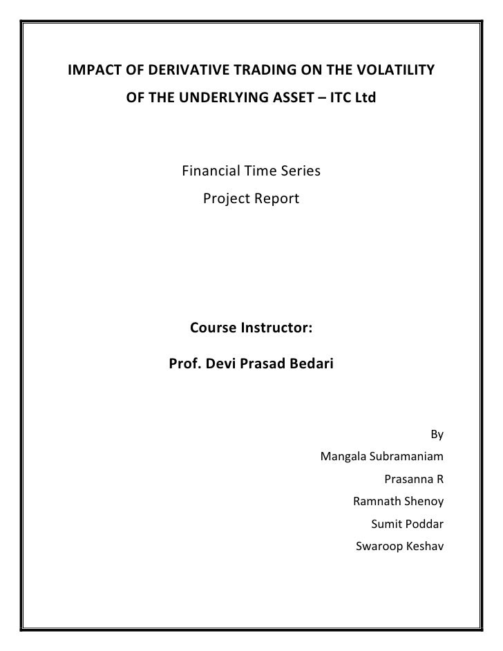 Impact of Derivative Trading on the volatility of the underlying asset