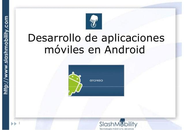 Desarrollo de aplicaciones móviles en Android  1