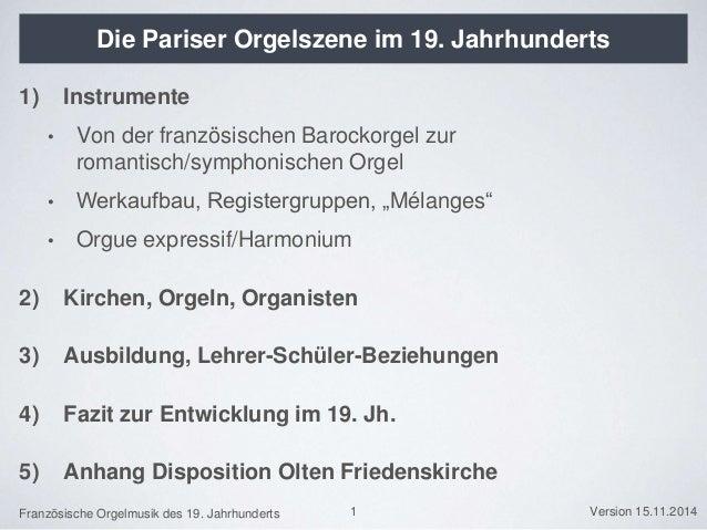Französische Orgelmusik des 19. Jahrhunderts Version 15.11.2014 Die Pariser Orgelszene im 19. Jahrhunderts 1) Instrumente ...