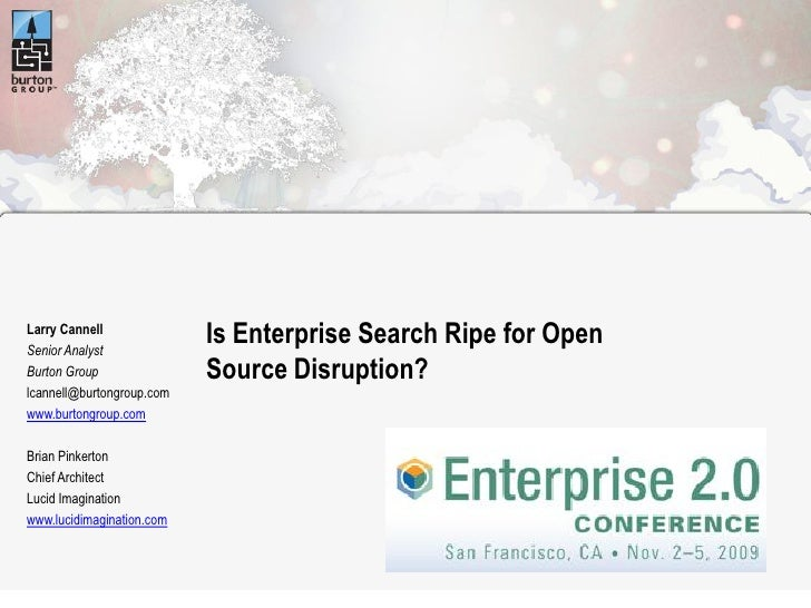 Larry Cannell Senior Analyst                            Is Enterprise Search Ripe for Open Burton Group               Sour...