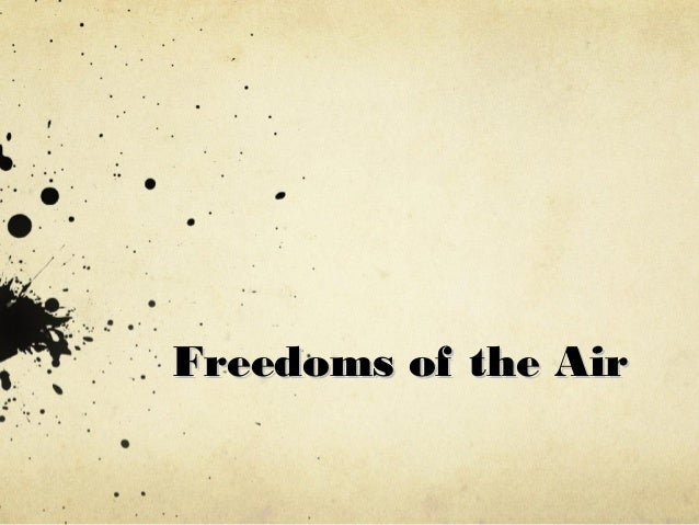 Freedoms of the AirFreedoms of the Air