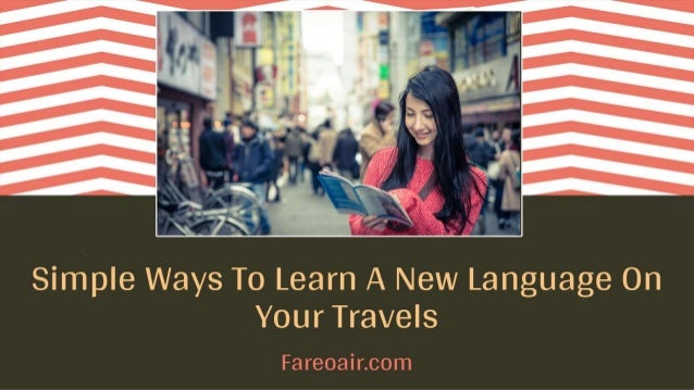 Simple Ways To Learn Language While Traveling