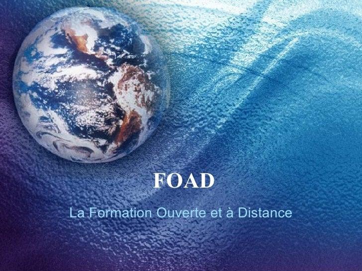 FOAD La Formation Ouverte et à Distance