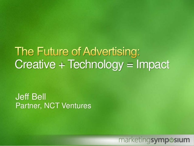 Jeff Bell Partner, NCT Ventures Creative + Technology = Impact