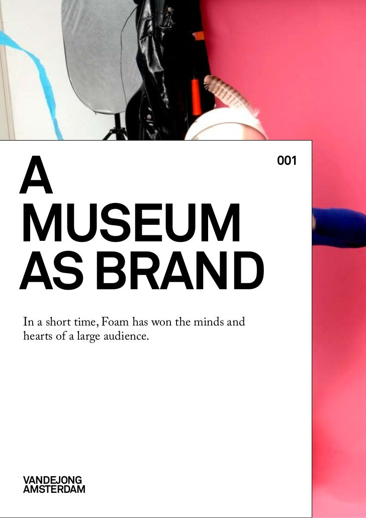 a                                              001museumas brandIn a short time, Foam has won the minds andhearts of a lar...