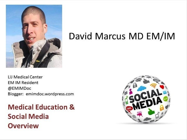 Medical Education and Social Media Overview by Dr. David Marcus