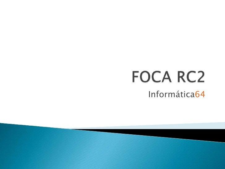 FOCA RC2<br />Informática64<br />