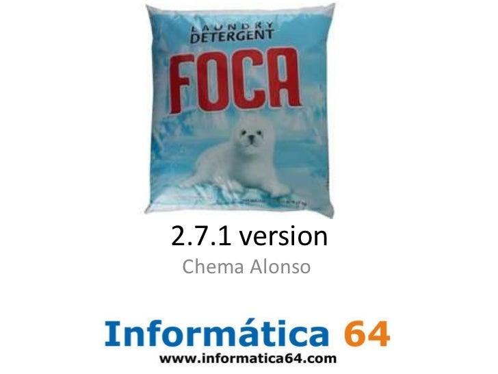 2.7.1 version<br />Chema Alonso<br />