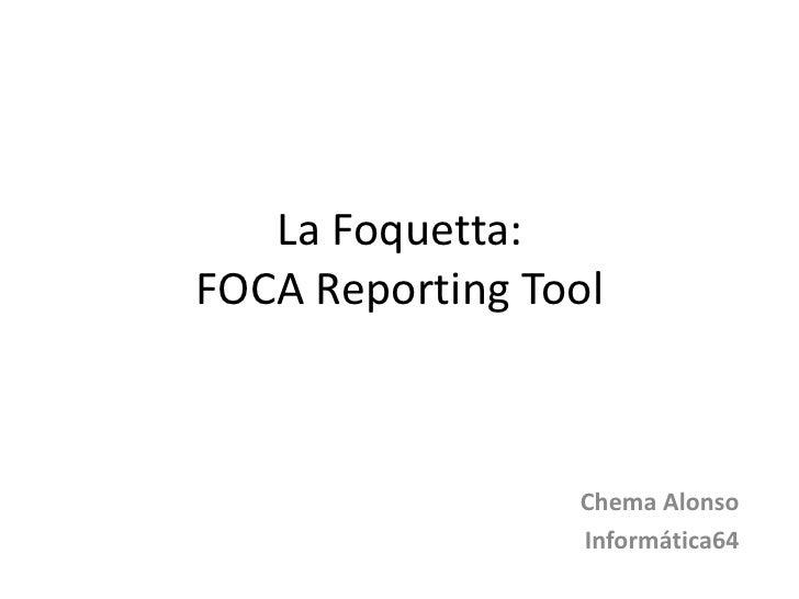 Foca reporting.